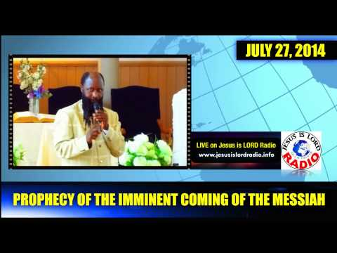 PROPHECY OF THE IMMINENT COMING OF THE MESSIAH - PROPHET DR. OWUOR