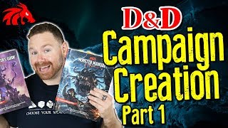 D&D Campaign Creation, Part 1 | Let's Talk Theory!