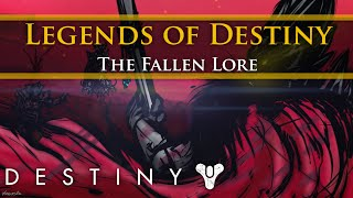 Legends of Destiny: The Fallen (Destiny Lore)
