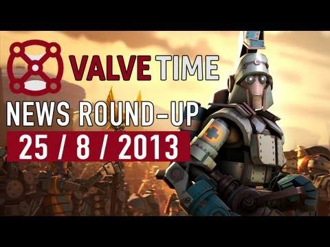 ValveTime Weekly News Round-Up - 25th August 2013