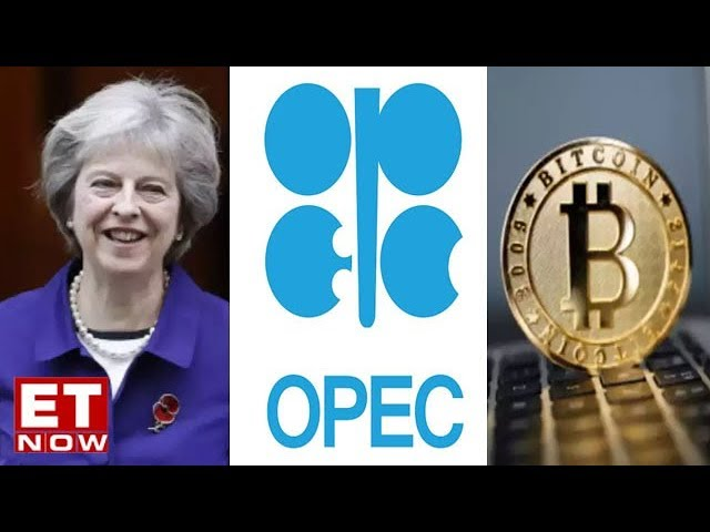 Eye on the globe: Brexit in motion, OPEC to balance oil markets, Bitcoin value falls by 9% and more