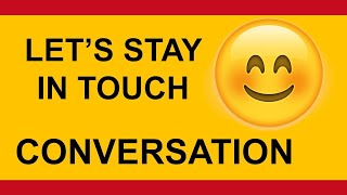 Spanish conversation:  Let's stay in touch, Mantengamos contacto situational dialogue