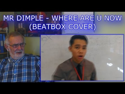 MR DIMPLE | WHERE ARE Ü NOW by Jack Ü feat. Justin Bieber (Beatbox Cover) - GRANDPA REACTION
