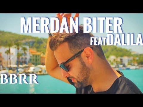 Merdan Biter Ft. Dalila - Meyreme