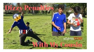 Dizzy Penalty Challenge With My Cousin( afghanTUBE )