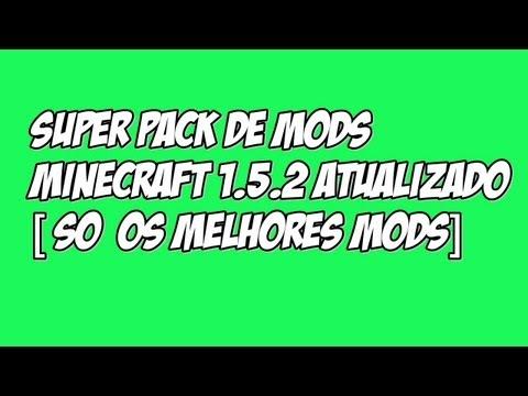 Super Pack De Mods Minecraft 1.5.2 So Os Melhores Atualizado]