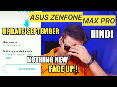 Fade Up ! Asus Zenfone Max Pro September 2018 New Update Review   Nothing New