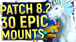 DAMN! The 30 NEW Mounts of Patch 8.2 | Some Of Blizz's Best Yet! Battle for Azeroth