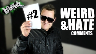 WEIRD & HATE COMMENTS 2!! - BOOYAH TV