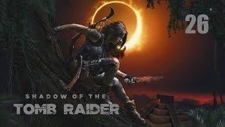26-Shadow of the Tomb Raider-Gameplay ita100% Cap.4 pt1-Paititi la Città Segreta#26/54 pt8-8 rcrz50