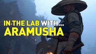 For Honor IN THE LAB WITH...ARAMUSHA!