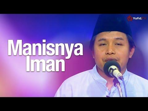 Manisnya Iman - Ustadz Abu Muhammad Agus Waluyo