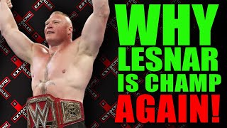 Reasons Why Brock Lesnar Is WWE Universal Champion AGAIN! (WWE Extreme Rules 2019)