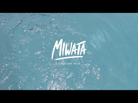Miwata - Nie mehr weg [Official Music Video]