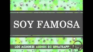 SOY FAMOSA - Los Mejores Audios De WhatsApp
