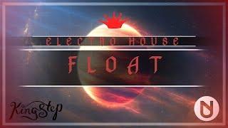 [Electro House] : JOA - Float [King Step & UXN]