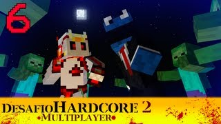 Minecraft - Reto Hardcore 2 - Combinado Multiplayer - Episodio 6 - contra Chincheto