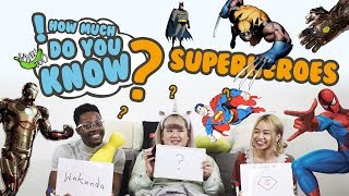 How Much Do You Know - Superheroes