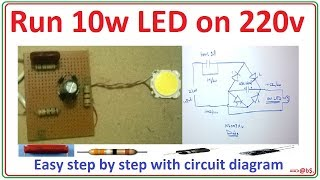 How to run 10 watt LED bulb on 220v - easy step by step with circuit diagram