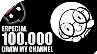 ESPECIAL 100.000 - DRAW MY CHANNEL