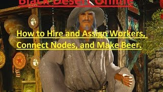 How to Hire and Assign Workers, Connect Nodes, and Make Beer.