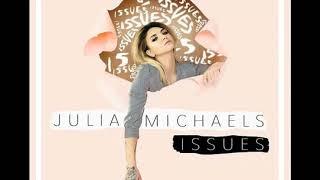 Issues by Julia Michaels [1 hour loop]