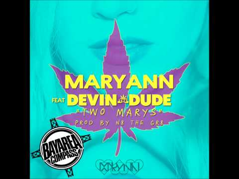 Maryann ft. Devin The Dude - Two Marys [BayAreaCompass] (Prod. by N8 the Gr8)