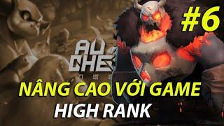 Autochess Mobile #6 | NÂNG CAO VỚI HIGH RANK