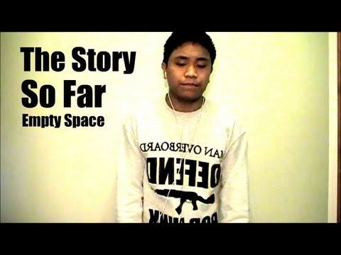 The Story So Far - Empty Space (vocal cover)