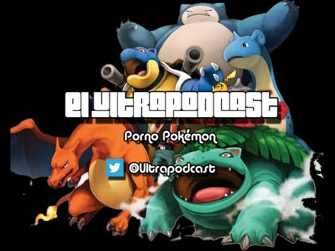 Ultrapodcast #5: Porno Pokémon video