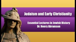 Video: Judaism and Early Christianity - Henry Abramson