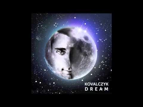 KOVALCZYK - DREAM (NEW RADIO VERSION)