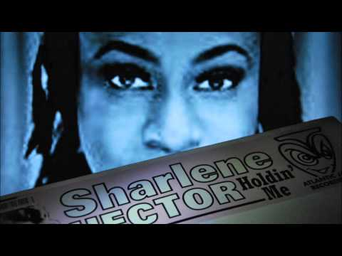 Sharlene Hector - Holdin' Me ( Basement Jaxx Vocal Dubb )