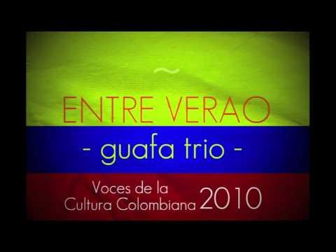 Entre Verao - Guafa Trio (Voces de la Cultura Colombiana 2010)