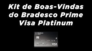 Kit de Boas-Vindas do Bradesco Prime Visa Platinum