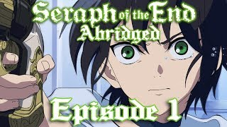 Seraph of the End Abridged: Episode 1