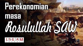 Perekonomian Kaum Muslimin Pada Masa Rasulullah saw - Ustadz Husein Alathas
