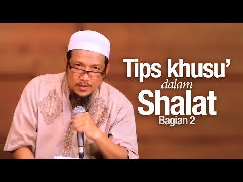 Pengajian Islam: Tips Khusyu' Dalam Shalat (Bagian 2) - Ustadz Sufyan Bafin Zen