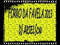 Forro da Favela 2013 - Foi Amor (Lanamento) - Dj Arielson