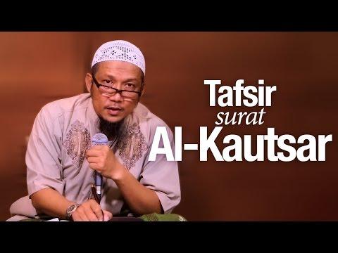 Pengajian Islam: Tafsir Surah Al-Kautsar - Ustadz Sufyan Bafin Zen