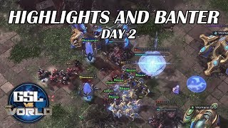 GSL vs The World [Day 2] - StarCraft II -  Highlights and Banter