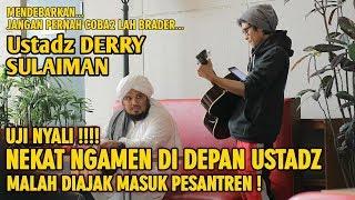 Download lagu NEKAT !!! NGAMEN DEPAN USTADZ DERRY SULAIMAN