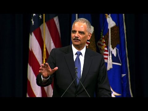 Eric Holder: Justice Department has been