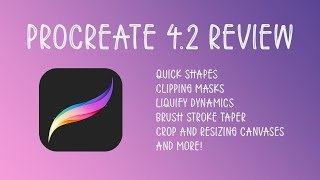 Procreate 4.2 - New Features Review!