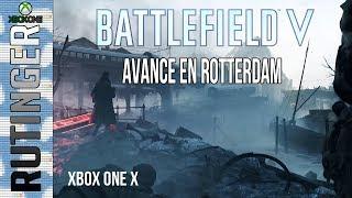 BATTLEFIELD V: AVANCE EN ROTTERDAM -XBOX ONE X HD 1080p-