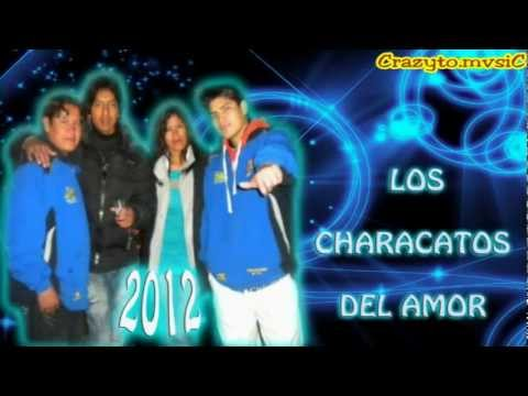 ♫Los characatos del amor - mix pascualillo 2012 (en vivo)♫