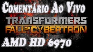 Transformers Fall of Cybertron (PC) on HD 6970 (Coment. Ao Vivo)