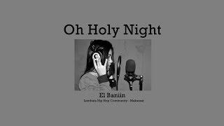 Oh Holy Night _ Cover By L.Baniin [ LHC MAKASSAR ]