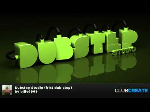 Dubstep Studio (frist dub step) by billy6969