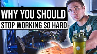 Why you should stop working so hard.  #grindreel